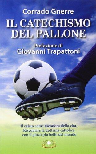 """""""Il catechismo del pallone"""": recensione del nuovo libro di Corrado Gnerre"""