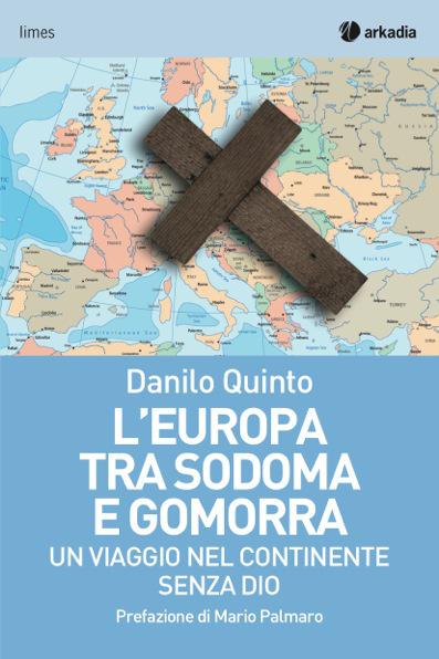 """""""L'Europa tra Sodoma e Gomorra"""": ecco le date in cui Danilo Quinto presenterà il suo ultimo libro"""
