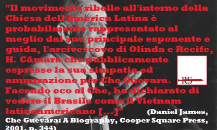 Bergoglio, Câmara, Guevara. Ecco cosa diceva il prossimo 'beato' sul Che