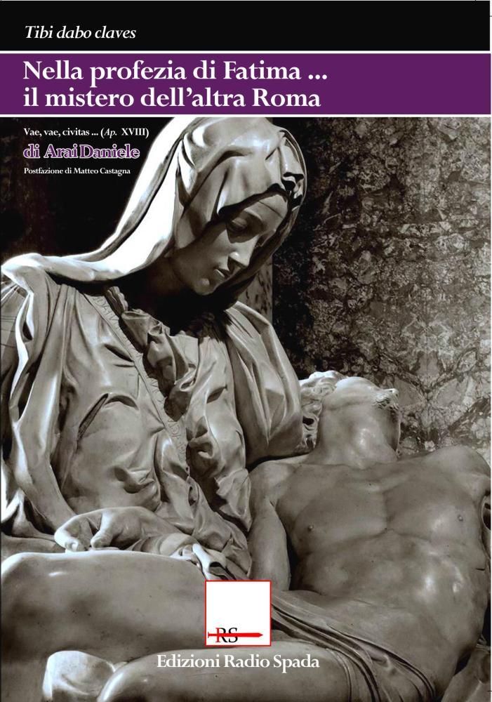 [A. DANIELE] La Sede Vacante è la chiave del Segreto di Fatima