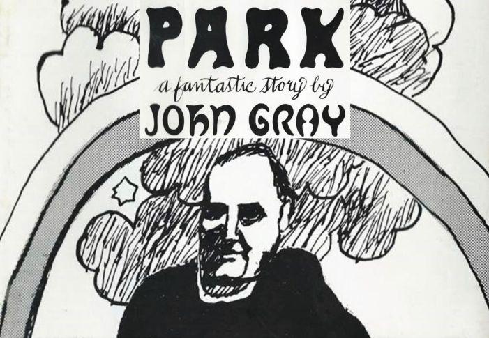 [DA SENTIRE] Park: una storia fantastica. L'eternità della Fede secondo John Gray