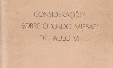 """""""Considerazioni sull'Ordo Missae di Paolo VI"""" di Arnaldo Vidigal Xavier da Silveira. Introduzione"""
