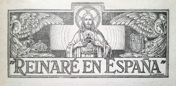"""Reinaré en España"". La consacrazione della Spagna al Sacro Cuore di Gesù"