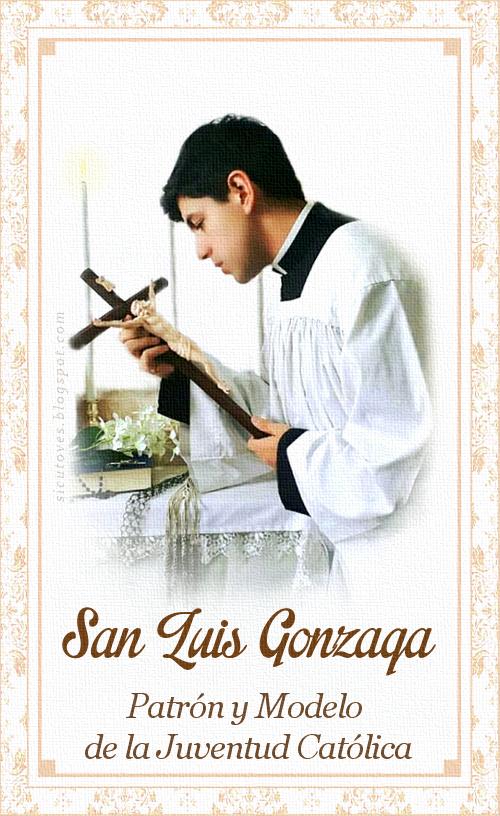 [DIFUNDE TU FE CATOLICA] SAN LUIS GONZAGA, EL NOBLE PATRÓN DE LA JUVENTUD CATÓLICA