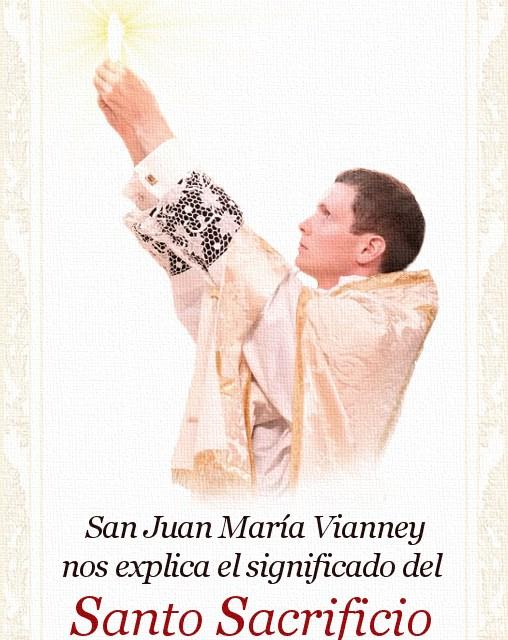 [DIFUNDE TU FE CATOLICA] EXPLICACIÓN DE LA SANTA MISA, por San Juan María Vianney, Cura de Ars. PARTE 1: El Sacrificio debido a Dios y los Ornamentos Sacerdotales