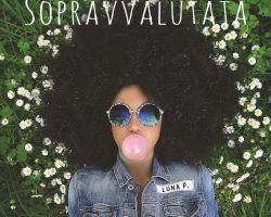 SOPRAVVALUTATA, dal 5 maggio, il nuovo album di LUNA PALUMBO