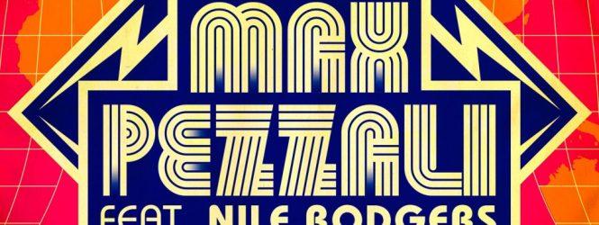 MAX PEZZALI – LE CANZONI ALLA RADIO – FEAT. NILE RODGERS da VENERDI 02 GIUGNO 2017