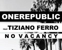 """ONEREPUBLIC Feat. TIZIANO FERRO """"No Vacancy"""""""
