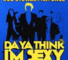 """ROD STEWART Feat. DNCE """"Da Ya Think I'm Sexy"""""""