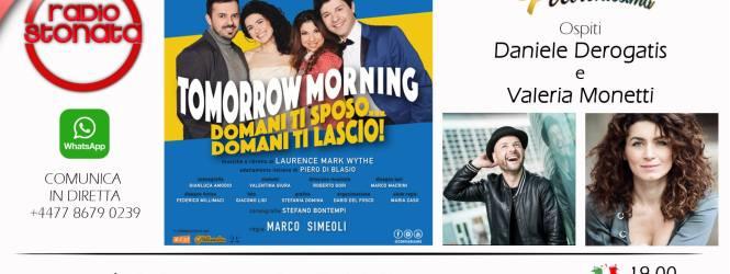 Valeria Monetti e Daniele Derogatis ospiti a POLTRONISSIMA lunedì 14 maggio alle 19  con Tomorrow Morning.