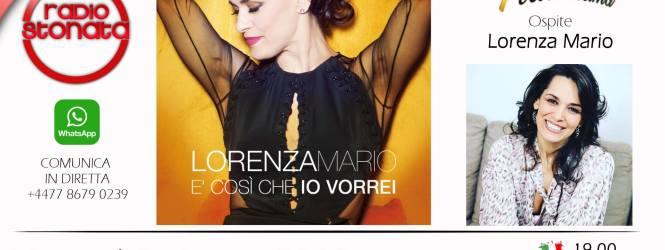 """Lorenza Mario ospite a Poltronissima l'8 giugno con il suo singolo d'esordio """"E' così che io vorrei"""""""