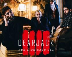 """DEAR JACK – 'L'IMPOSSIBILE'   il nuovo singolo estratto dall'album  """"Non è un caso se…"""""""