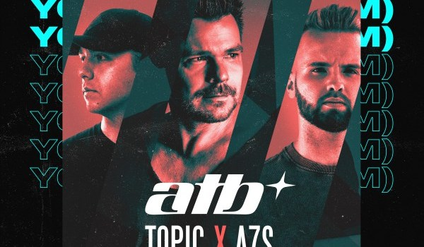 "ATB, TOPIC, A7S ""YOUR LOVE (9PM)"""