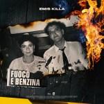 EMIS KILLA – FUOCO E BENZINA