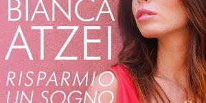 Bianca Atzei - Risparmio Un Sogno