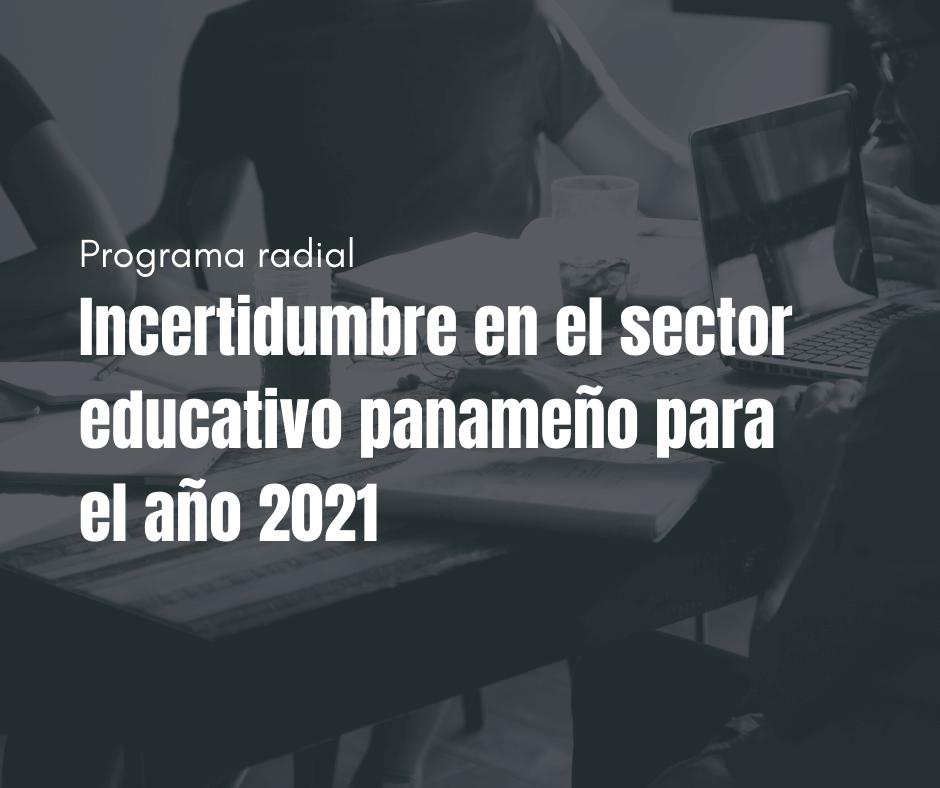 Incertidumbre en el sector educativo panameño para el año 2021