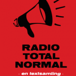 Radio Totalnormal – en textsamling