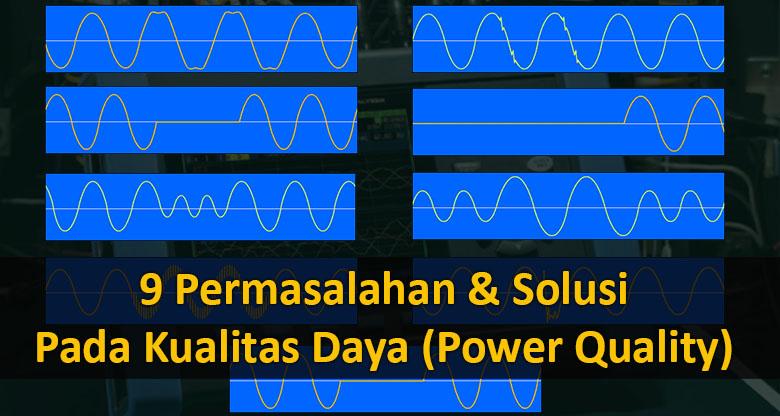 9-permasalahan-dan-solusi-pada-kualitas-daya-power-quality