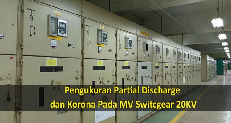 Pengukuran Partial Discharge dan Korona Pada MV Switcgear 20KV