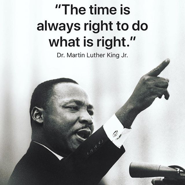 Image result for the time is always right to do what is right