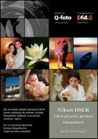 Nikon DSLR - ghid practic pentru incepatori