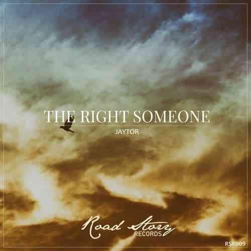 Jaytor - THE RIGHT SOMEONE (ORIGINAL MIX)