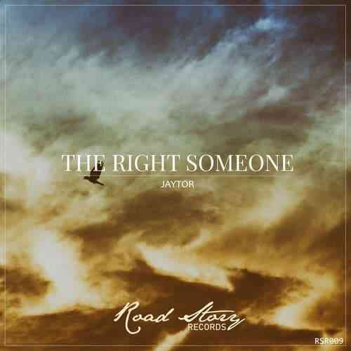Jaytor – THE RIGHT SOMEONE (ORIGINAL MIX)