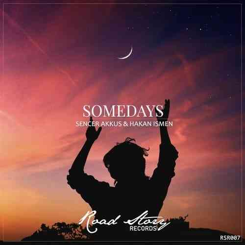 Sencer Akkus, Hakan Ismen – SOMEDAYS (ORIGINAL MIX)