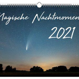 Kalender 2021: Magische Nachtmomente