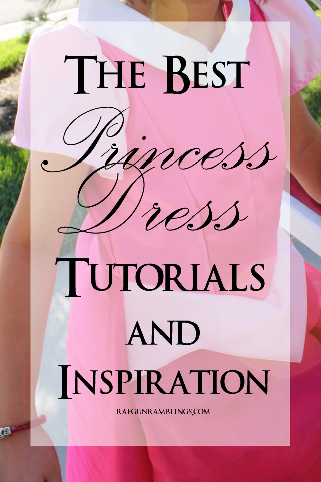 Super helpful list of tutorials for making princess dresses (sleeves, skirts, bustle, etc.) - Rae Gun Ramblings
