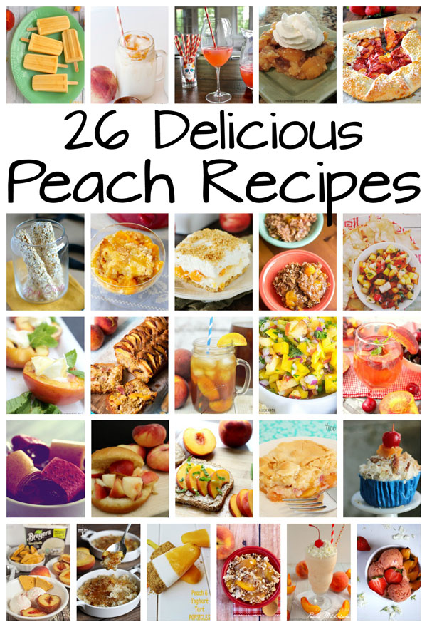 26 Delicious and Mouthwatering Peach Recipes