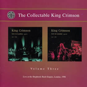 2008 The Collectable King Crimson Volume Three: Live at the Shepherds Bush Empire London 1996