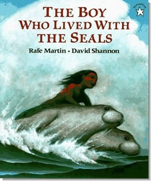 the boy who lived with seals by rafe martin, david shannon