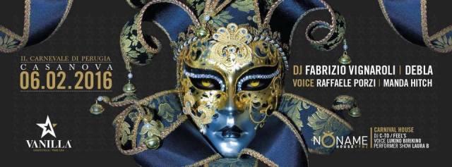 Raffaele Porzi VOICE – SABATO 6 FEBBRAIO 2016 Vanilla – Perugia – PRESENTA: | ★ Il Carnevale Di Perugia ★ |