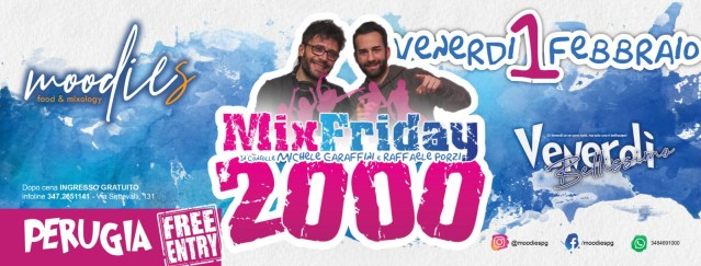 MixFriday2000 – Moodies PG – DJset Raffaele Porzi & Michele Caraffini – 2 febbraio 2019