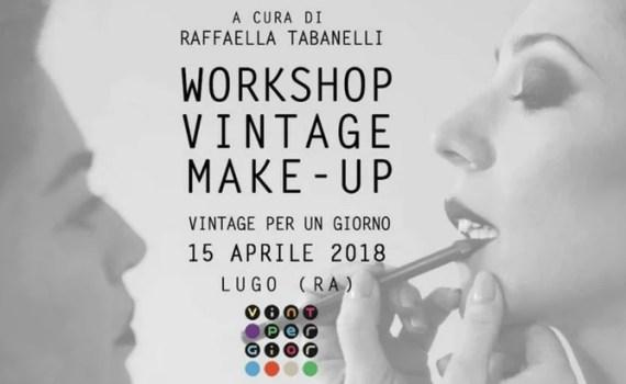 Workshop Vintage MakeUp – Lugo 15/4/2018