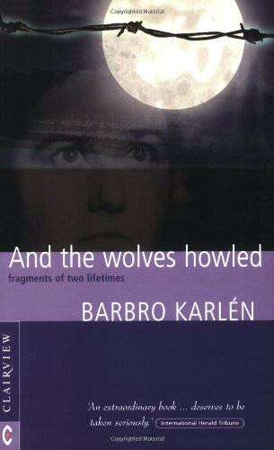 Barbro Karlen-And the Wolves Howled , Fragments of Two Lifetimes