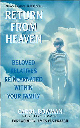 Carol Bowman, kniha Return from Heaven: Dobře doložené případy reinkarnace v rámci jedné rodiny