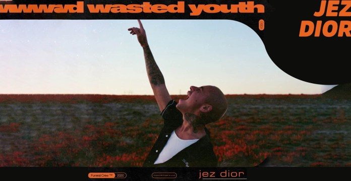Jez Dior Wasted Youth