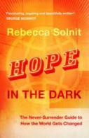 Hope in the Dark Rebecca Solnit