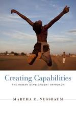 Creating Capabilities The Human Development Approach by Martha C Nussbaum