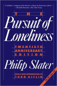 the-pursuit-of-loneliness-the-breakdown-of-american-culture