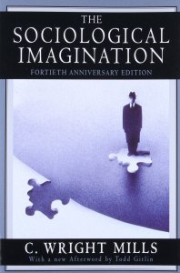 The Sociological Imagination by C Wright Mills
