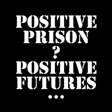Positive Prisons Positive Futures
