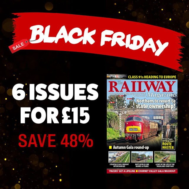 Black Friday: Six issues of The Railway Magazine for only £15!