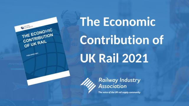 The Economic Contribution of UK Rail 2021