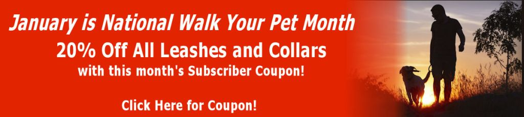 January is national walk your pet month 20% off collars and leashes