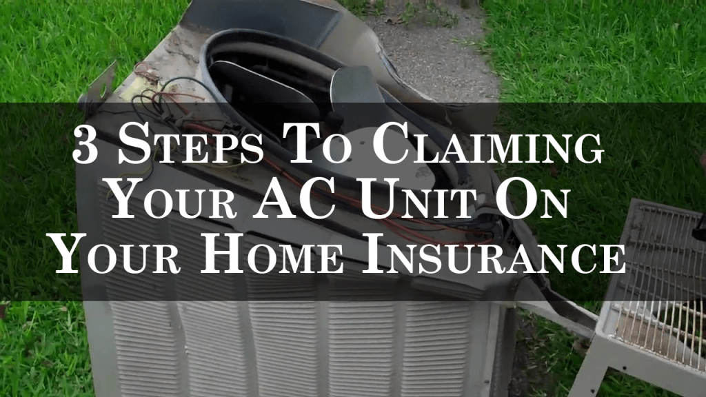3 steps to claiming your ac unit on your home insurance