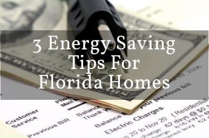 3 energy saving tips for FLorida Homes