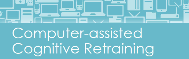 Computer Assisted Cognitive Retraining